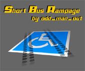 Short Bus Rampage...